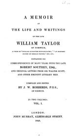 A Memoir of the Life and Writings of the Late William Taylor of Norwich ...