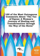 100 of the Most Outrageous Comments about the Tao of Equus