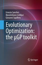Evolutionary Optimization: the μGP toolkit