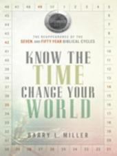 Know the Time, Change Your World: The Reappearance of the Seven- and Fifty-Year Biblical Cycles
