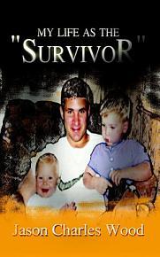 My Life As the Survivor PDF