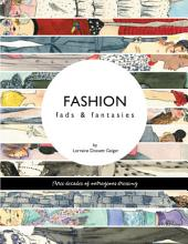 Fashion: fads & fantasies
