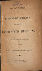 List of Names of Citizens of Louisiana from Whom the United States Direct Tax was Collected in 1865 PDF