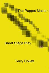 The Puppet Master: Short Stage Play