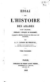 Essai sur l'histoire des Arabes avant l'Islamisme: pendant l'époque de Mahomet, et jusqu'à la réduction de toutes les tribus sous la loi musulmane, Volume3