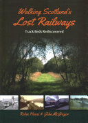 Walking Scotland s Lost Railways