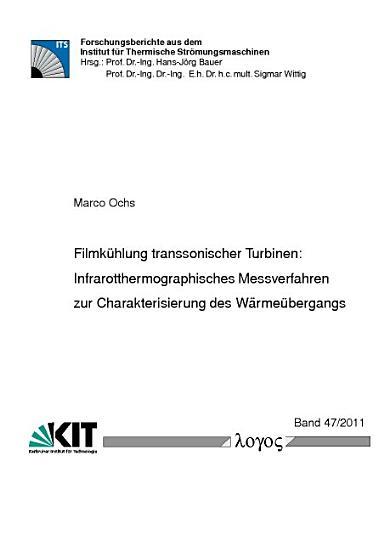 Filmk  hlung transsonischer Turbinen  Infrarotthermographisches Messverfahren zur Charakterisierung des W  rme  bergangs PDF