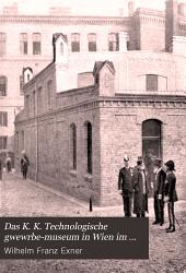 Das K. K. Technologische gwewrbe-museum in Wien im ersten vierteljahrhunder seines bestandes: 1879 bis 1904