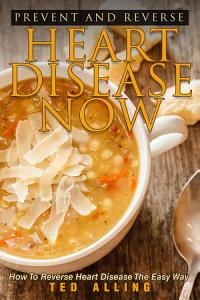 Prevent and Reverse Heart Disease Now Book