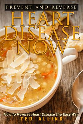 Prevent and Reverse Heart Disease Now PDF
