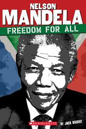 Nelson Mandela: Freedom for All