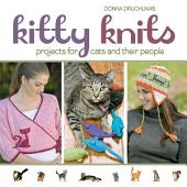 Kitty Knits: Projects for Cats and Their People