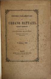 Discorsi parlamentari di Urbano Rattazzi raccolti e pubblicati per cura: Volume 3