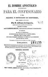 El Hombre apostólico instruido para el confesionario, ó sea, Práctica é instruccion de confesores, 1: obra escrita en latín