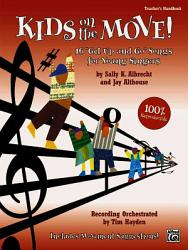 Kids On The Move 16 Get Up And Go Songs For Young Singers Cd Kit Book PDF