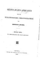 Sextus Julius Africanus und die byzantinische chronographie  Th  Die chronographie des Julius Africanus  1880 PDF