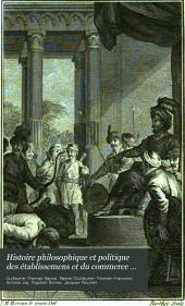 Histoire philosophique et politique des établissemens et du commerce des Européens dans le deux Indes