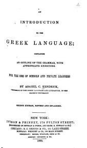 An introduction to the Greek language: containing an outline of the grammar, with appropriate exercises