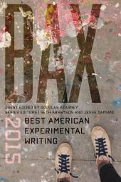 BAX 2015: Best American Experimental Writing