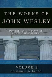 The Works of John Wesley, Volume 2: Sermons 54-108