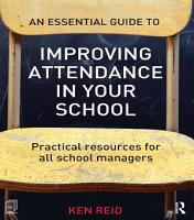 An Essential Guide to Improving Attendance in your School PDF