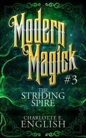 The Striding Spire: Modern Magick 3