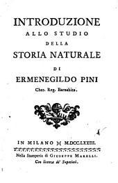 Introduzione allo studio della storia naturale di Ermenegildo Pini cher. reg. Barnabita