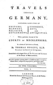 Travels Through Germany: With a Particular Account of the Court of Mecklenburg, Volume 1
