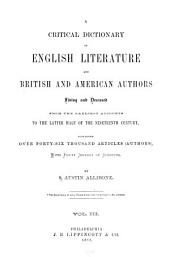 A Critical Dictionary of English Literature and British and American Authors, Living and Deceased, from the Earliest Account to the Latter Half of the Nineteenth Century: Containing Over Forty-six Thousand Articles (authors), with Forty Indexes of Subjects, Volume 3