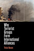 Why Terrorist Groups Form International Alliances PDF