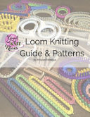 Loom Knitting Guide and Patterns