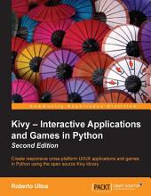 Kivy – Interactive Applications and Games in Python: Edition 2