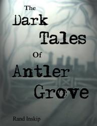 The Dark Tales Of Antler Grove Book PDF