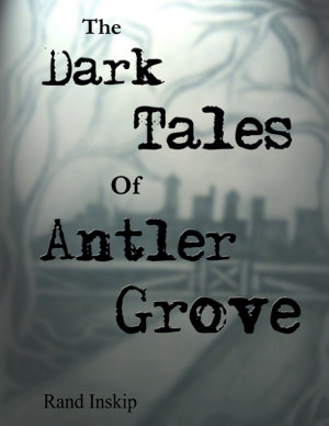 The Dark Tales of Antler Grove