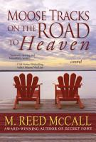 Moose Tracks on the Road to Heaven PDF