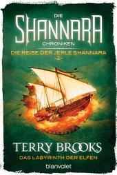 Die Shannara-Chroniken: Die Reise der Jerle Shannara 2 - Das Labyrinth der Elfen: Roman