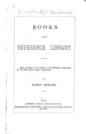Books for a Reference Library: Being Lectures on the Books in the Reference Department of the Free Public Library, Birmingham, Volume 1