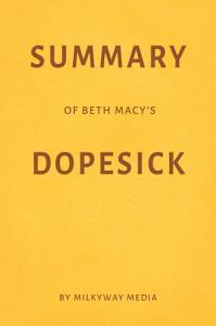 Summary of Beth Macy's Dopesick by Milkyway Media