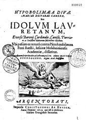 Hypobolimaea divae Mariae deiparae camera, seu Idolum Lauretanum, eversis Baronii cardinalis,...