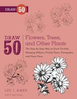 Draw 50 Flowers  Trees  and Other Plants PDF