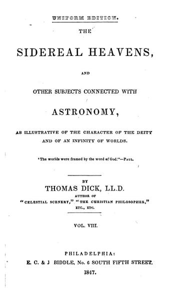 The sidereal heavens  and other subjects connected with astronomy