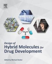 Design of Hybrid Molecules for Drug Development