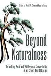 Beyond Naturalness: Rethinking Park and Wilderness Stewardship in an Era of Rapid Change