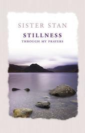 Stillness Through My Prayers