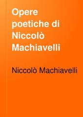 Opere poetiche di Niccolò Machiavelli