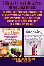 31 Clean Eating & Juice Fast Detox Drinks