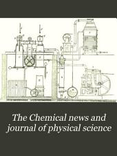 The Chemical News and Journal of Physical Science: Volume 46
