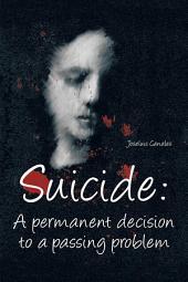 Suicide: a Permanent Decision to a Passing Problem