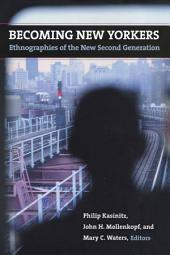 Becoming New Yorkers: Ethnographies of the New Second Generation