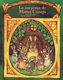 La Sorpresa De Mama Coneja   A Surprise for Mother Rabbit PDF